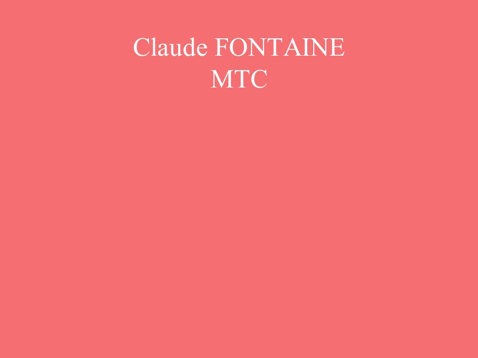 Claude FONTAINE MTC