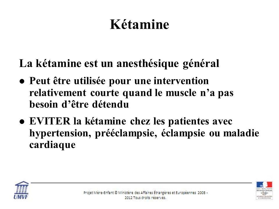 Kétamine La kétamine est un anesthésique général