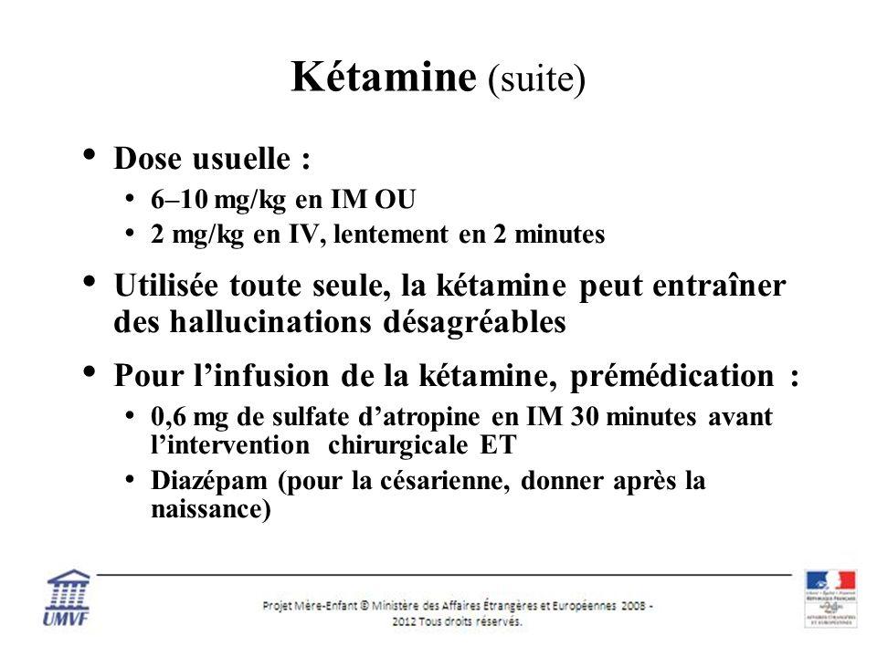 Kétamine (suite) Dose usuelle :