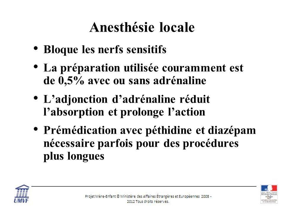 Anesthésie locale Bloque les nerfs sensitifs