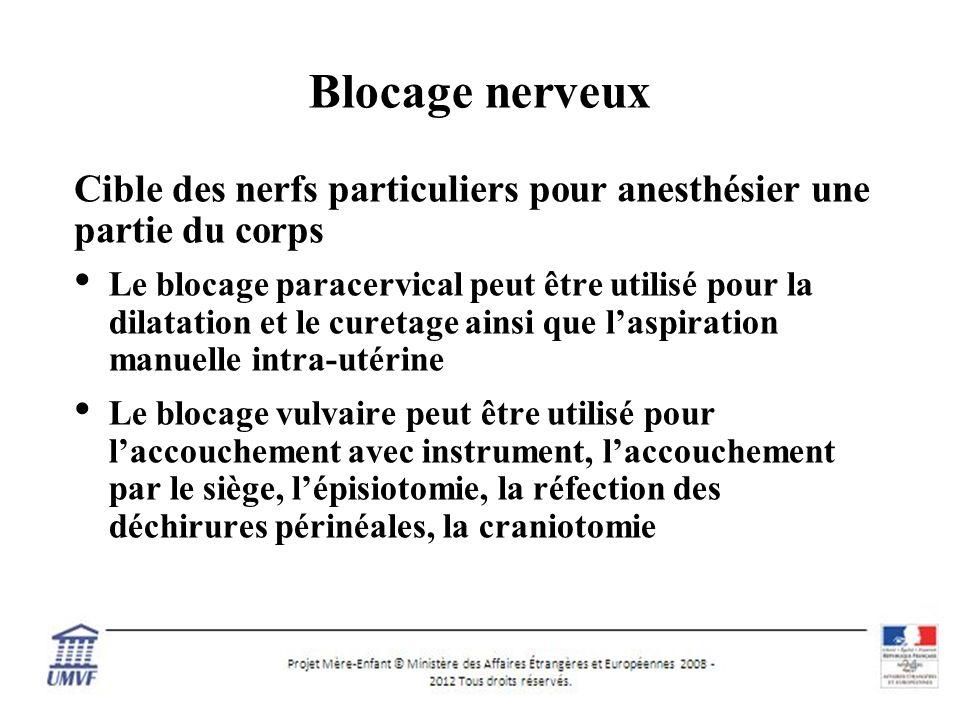 Blocage nerveux Cible des nerfs particuliers pour anesthésier une partie du corps.