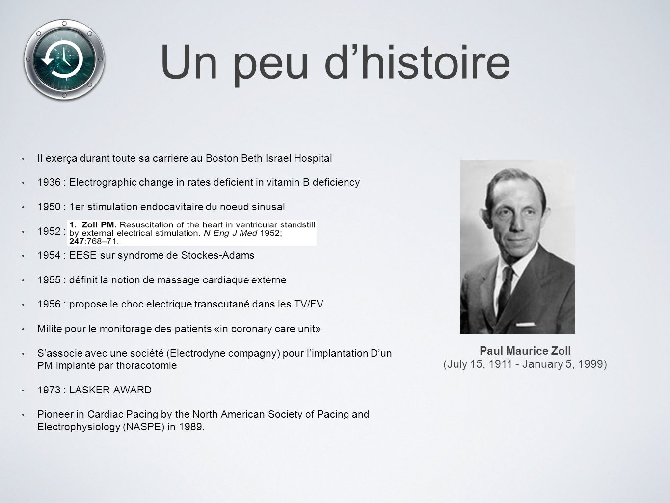 Un peu d'histoire Paul Maurice Zoll (July 15, 1911 - January 5, 1999)