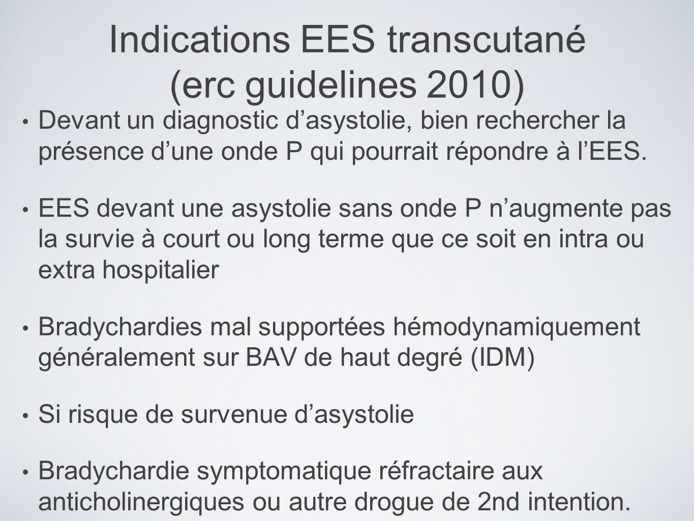 Indications EES transcutané (erc guidelines 2010)