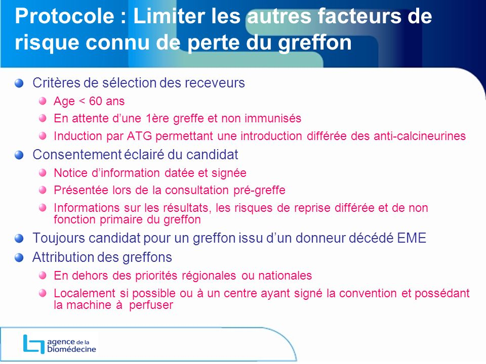 ANNEXE 1 Protocole : Limiter les autres facteurs de risque connu de perte du greffon. Critères de sélection des receveurs.