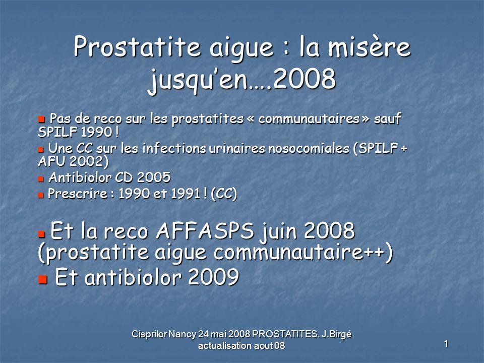 Prostatite aigue : la misère jusqu'en….2008