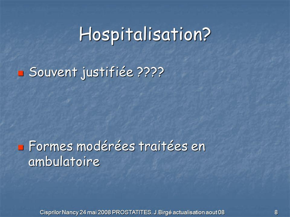 Cisprilor Nancy 24 mai 2008 PROSTATITES. J.Birgé actualisation aout 08