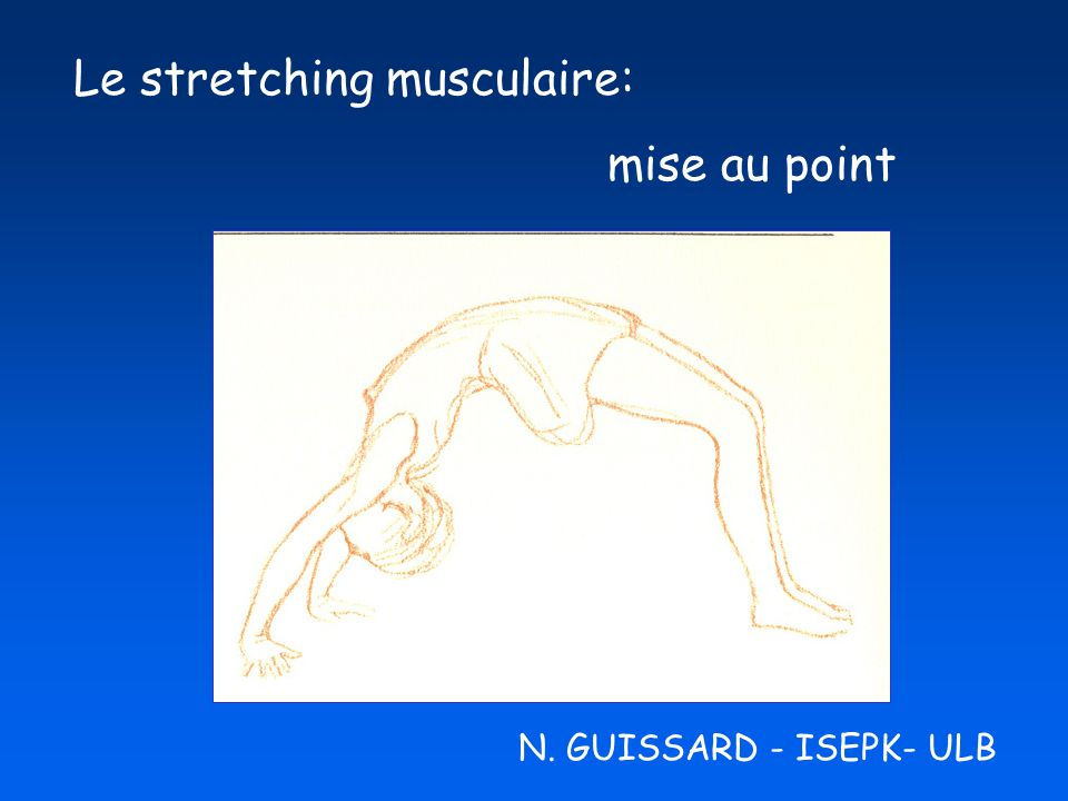 Le stretching musculaire: mise au point