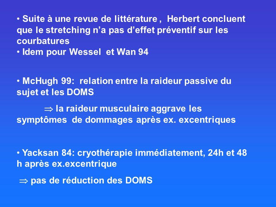 Suite à une revue de littérature , Herbert concluent que le stretching n'a pas d'effet préventif sur les courbatures