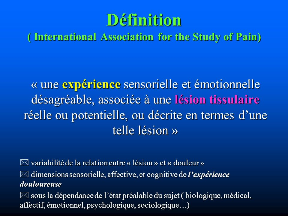 Définition ( International Association for the Study of Pain)