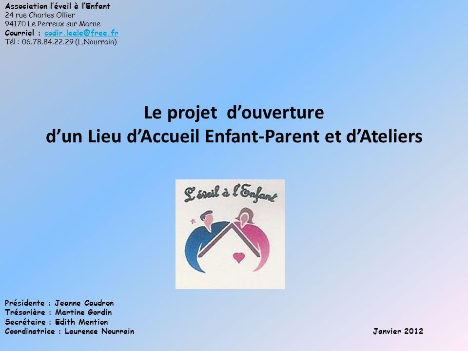 Le projet d'ouverture d'un Lieu d'Accueil Enfant-Parent et d'Ateliers