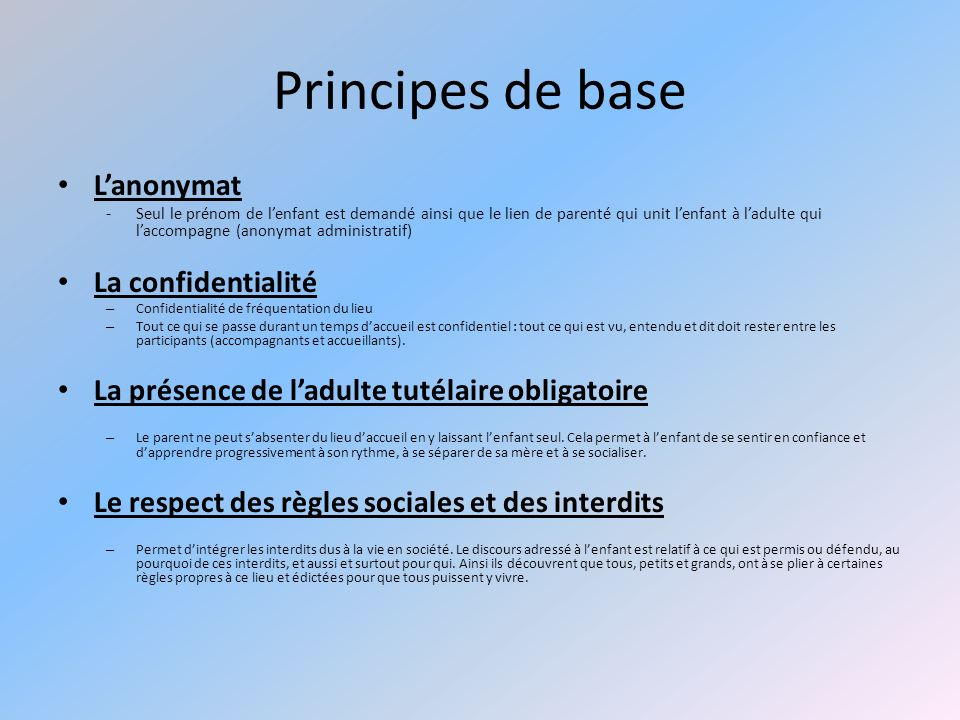 Principes de base L'anonymat La confidentialité