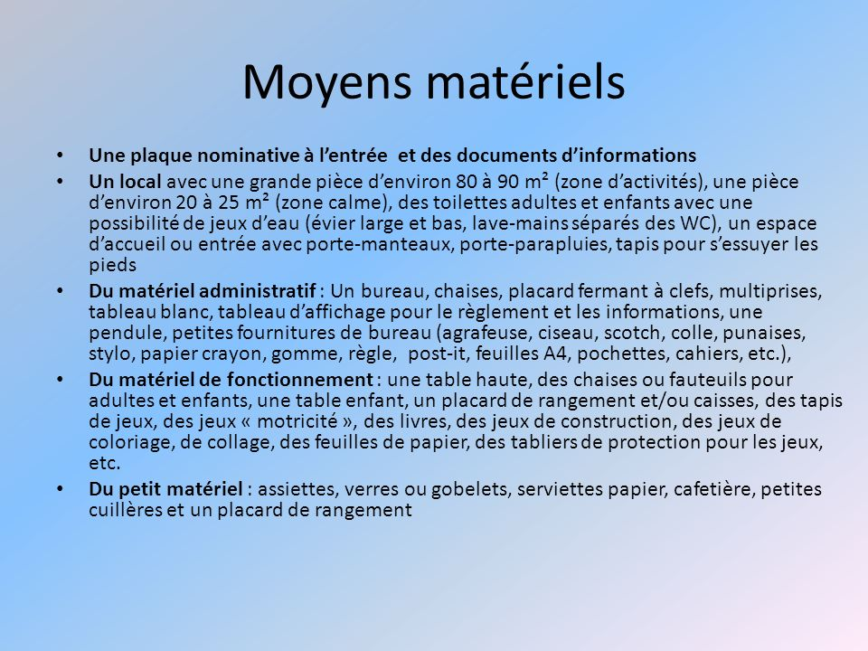 Moyens matériels Une plaque nominative à l'entrée et des documents d'informations.
