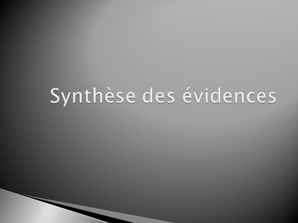 Synthèse des évidences