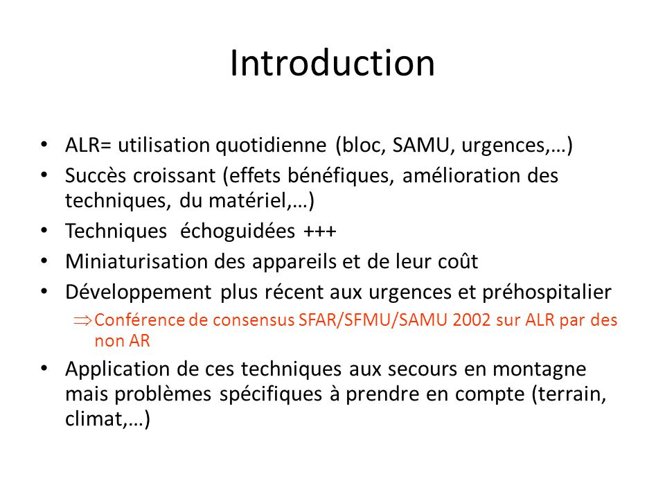 Introduction ALR= utilisation quotidienne (bloc, SAMU, urgences,…)