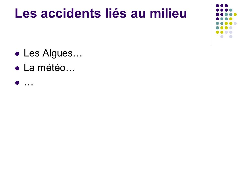 Les accidents liés au milieu
