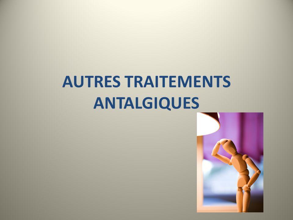 AUTRES TRAITEMENTS ANTALGIQUES