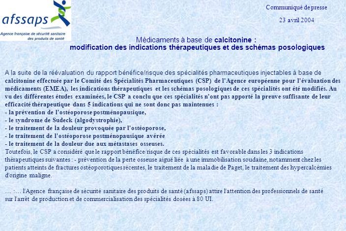Communiqué de presse23 avril 2004. Médicaments à base de calcitonine : modification des indications thérapeutiques et des schémas posologiques.