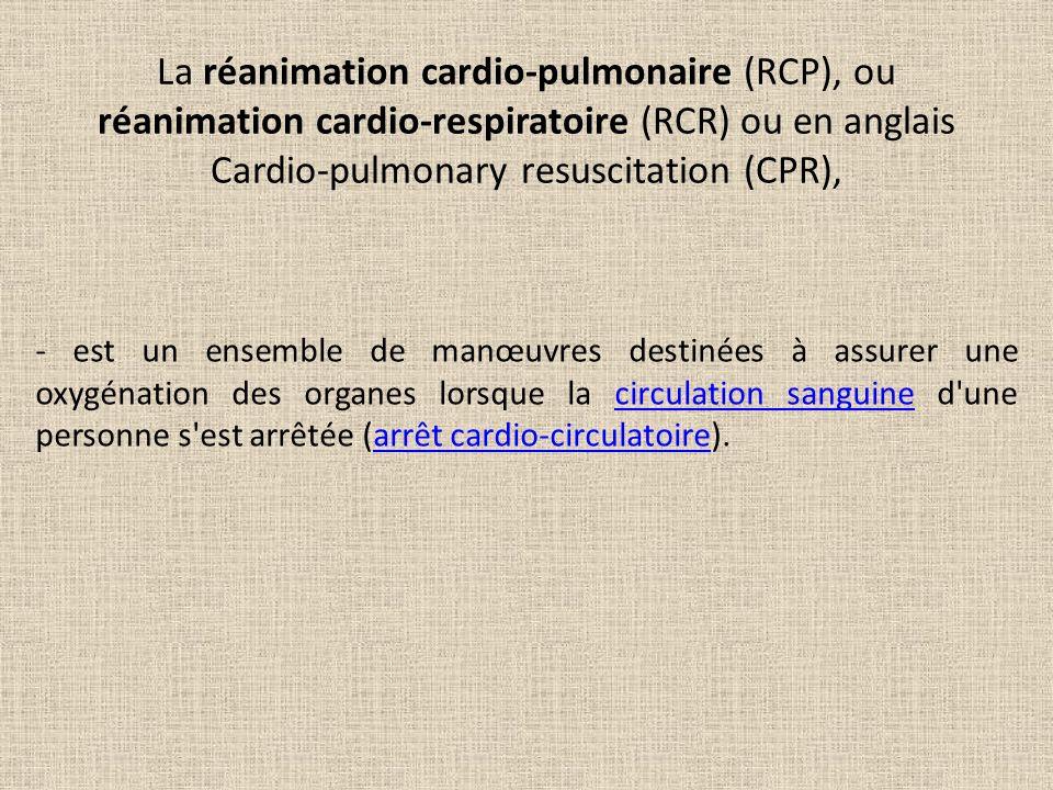 La réanimation cardio-pulmonaire (RCP), ou réanimation cardio-respiratoire (RCR) ou en anglais Cardio-pulmonary resuscitation (CPR),