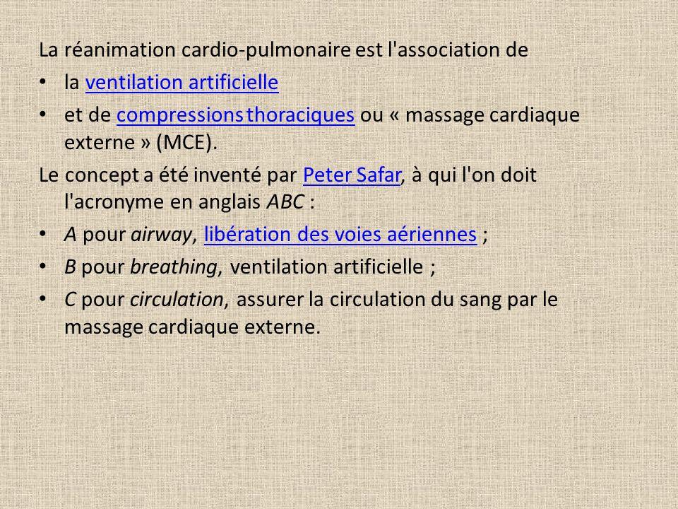 La réanimation cardio-pulmonaire est l association de