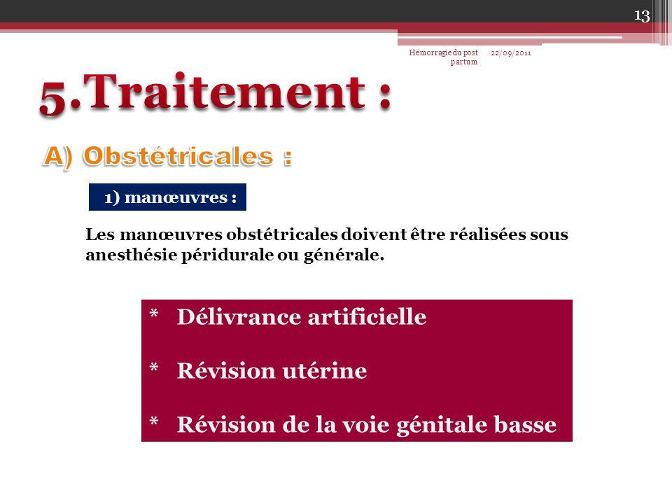 5.Traitement : A) Obstétricales : * Délivrance artificielle