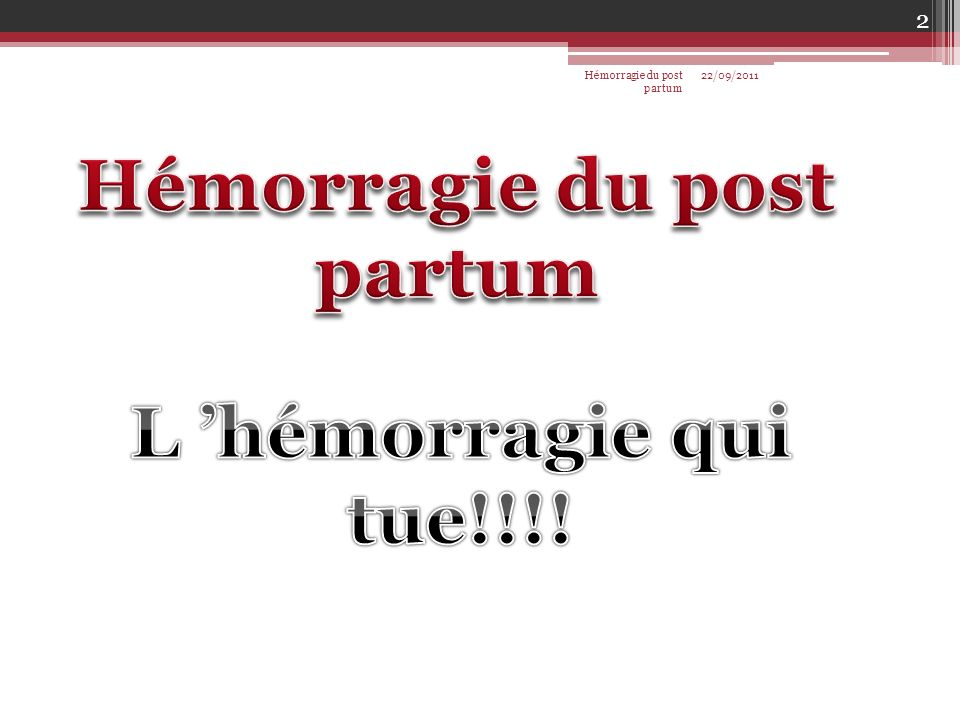 Hémorragie du post partum