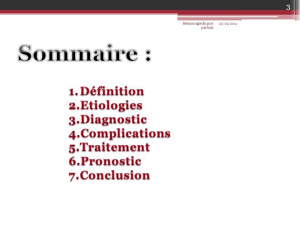 Sommaire : Définition Etiologies Diagnostic Complications Traitement