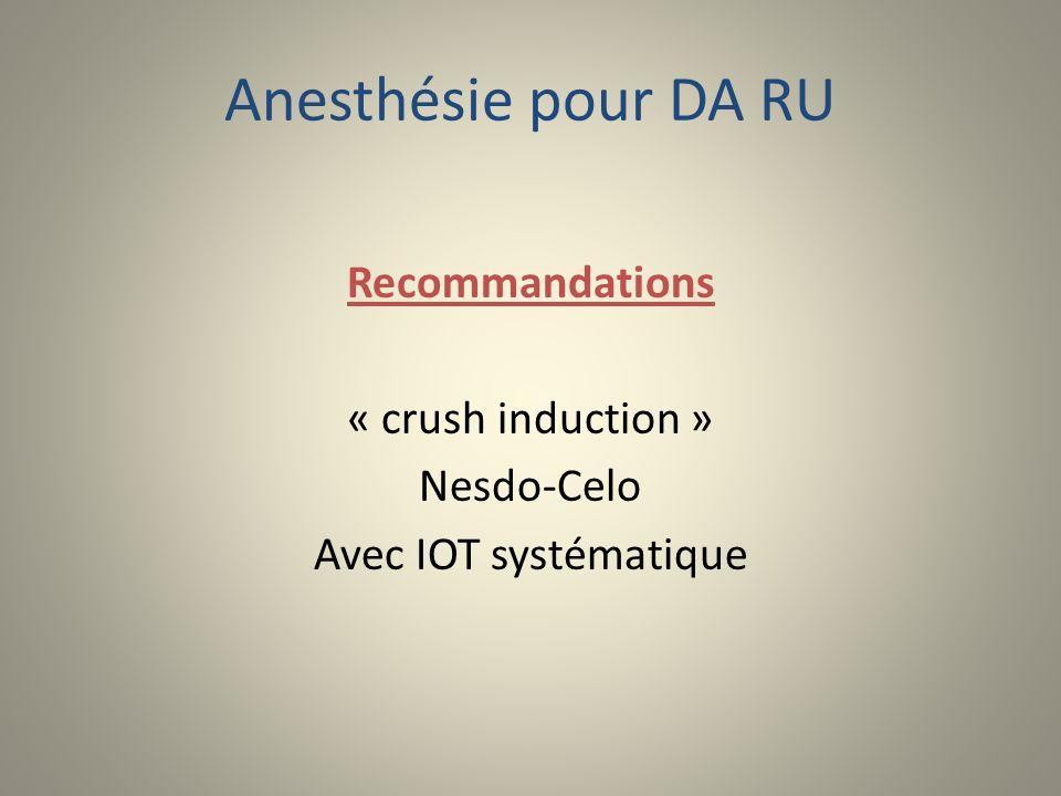 Anesthésie pour DA RU Recommandations « crush induction » Nesdo-Celo
