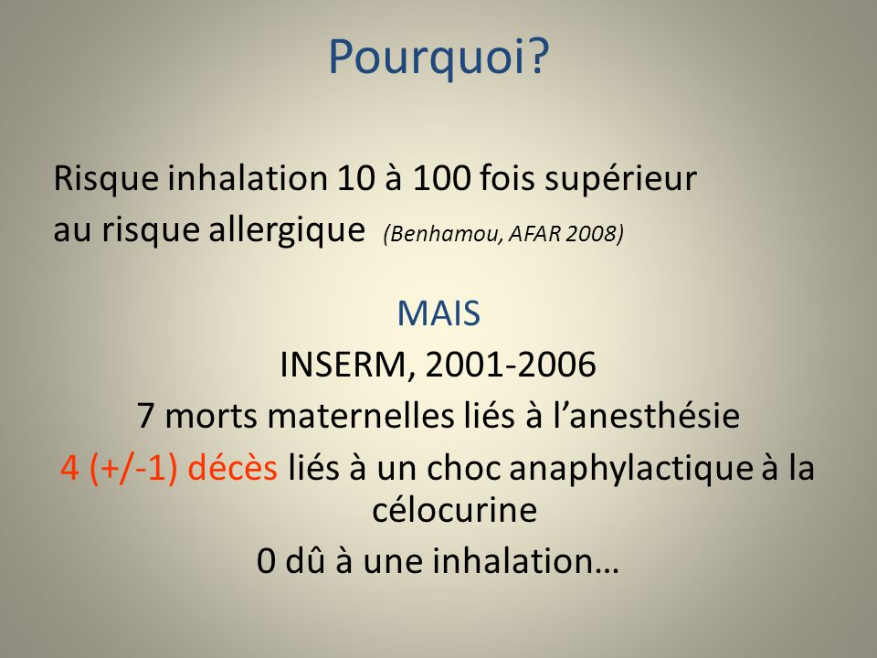 Pourquoi Risque inhalation 10 à 100 fois supérieur