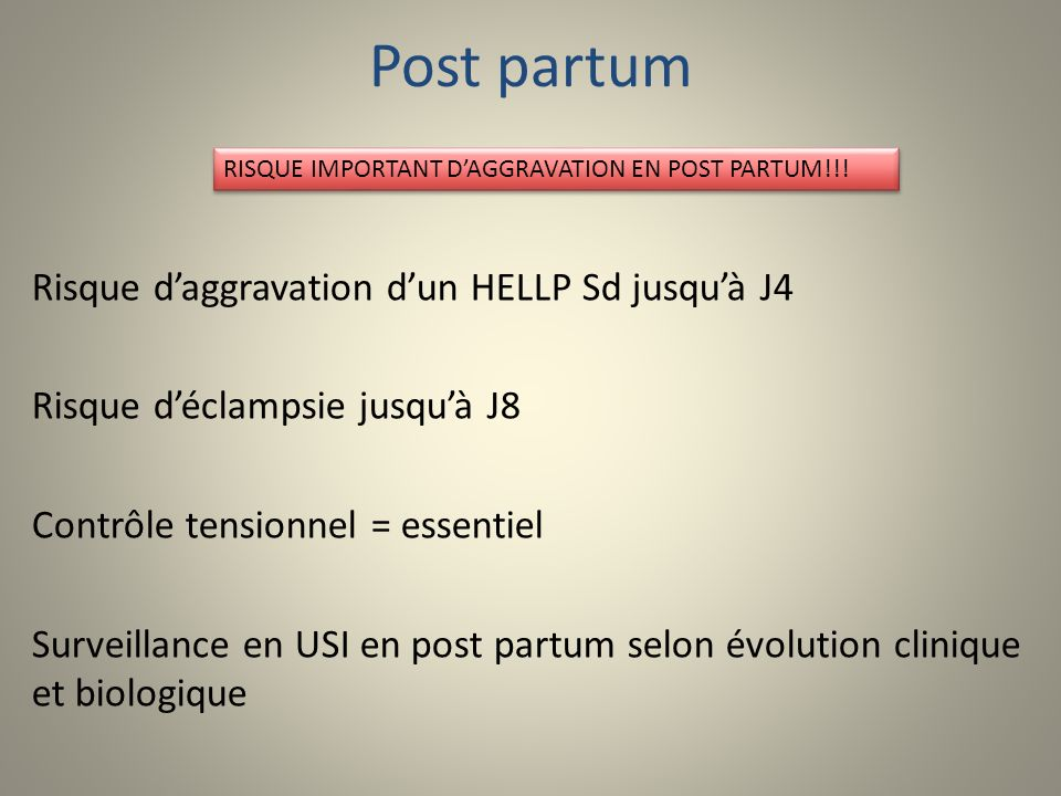 Post partum Risque d'aggravation d'un HELLP Sd jusqu'à J4