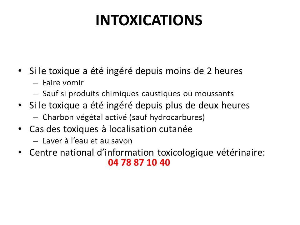 INTOXICATIONS Si le toxique a été ingéré depuis moins de 2 heures