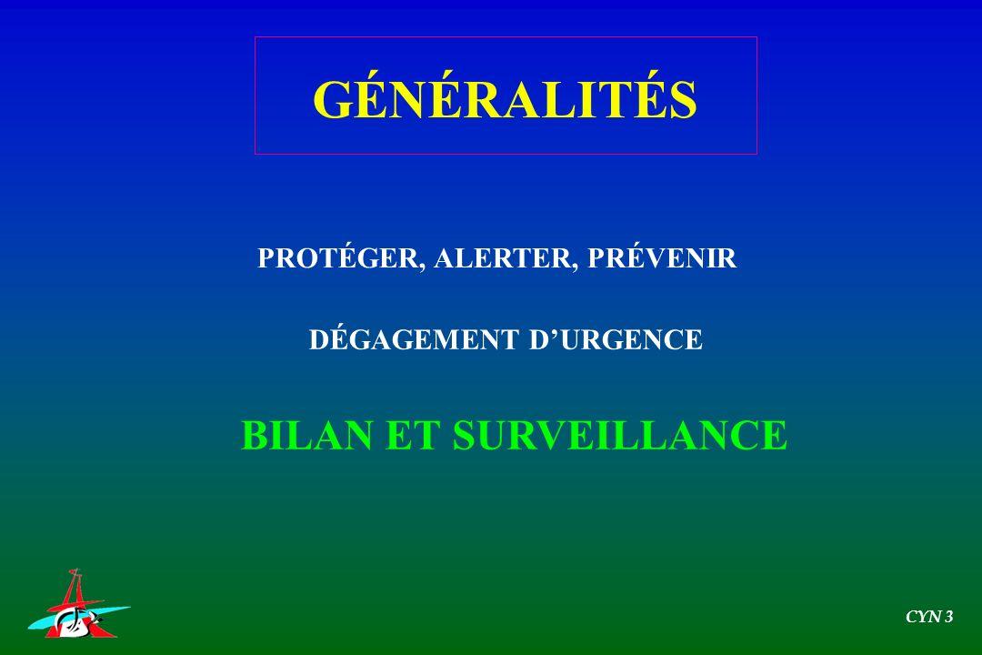 GÉNÉRALITÉS BILAN ET SURVEILLANCE PROTÉGER, ALERTER, PRÉVENIR