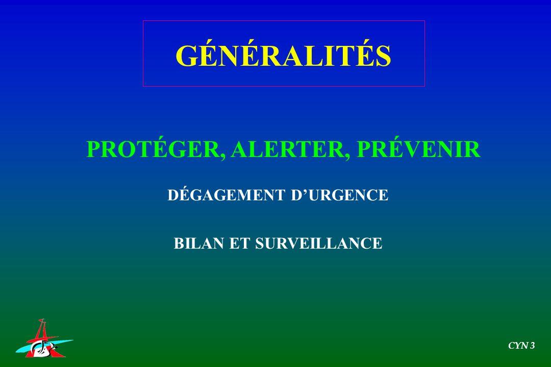 GÉNÉRALITÉS PROTÉGER, ALERTER, PRÉVENIR DÉGAGEMENT D'URGENCE
