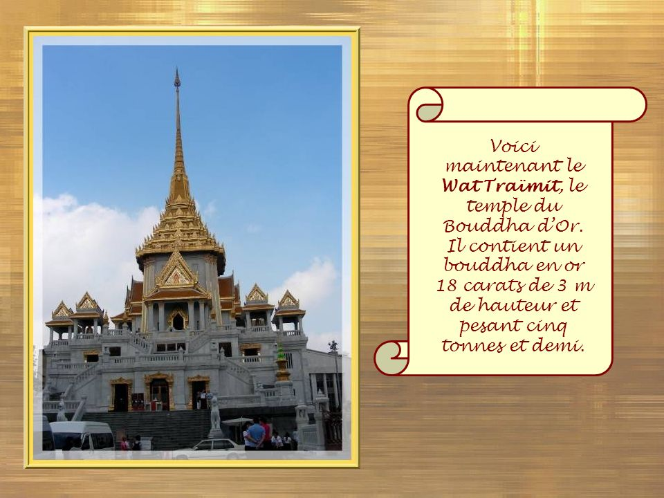 Voici maintenant le Wat Traïmit, le temple du Bouddha d'Or