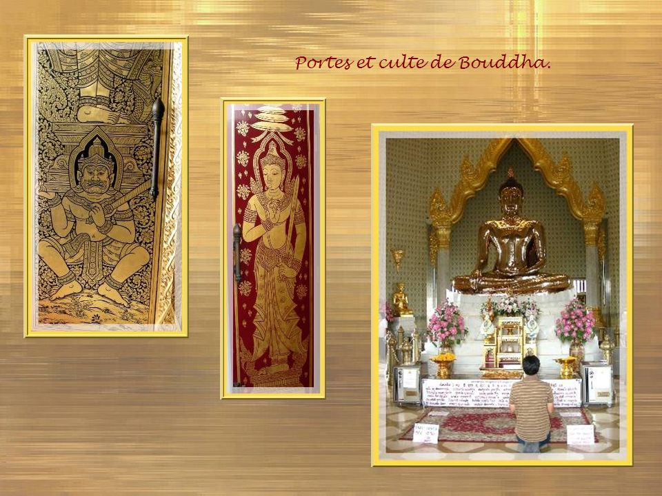 Portes et culte de Bouddha.