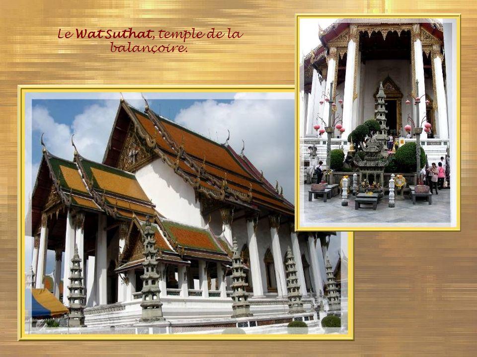 Le Wat Suthat, temple de la balançoire.
