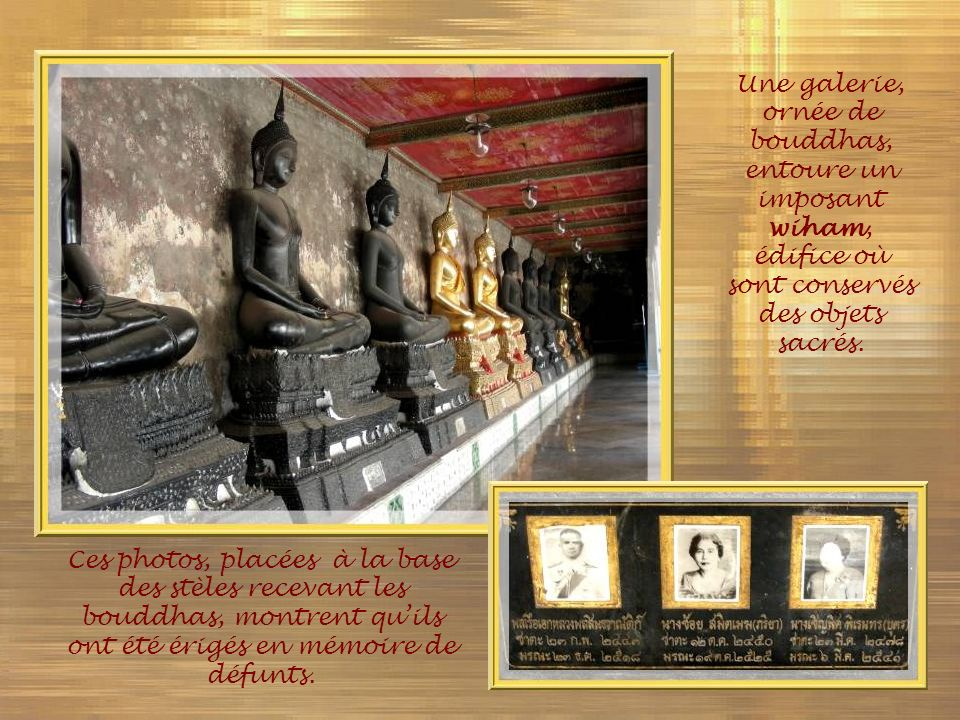 Une galerie, ornée de bouddhas, entoure un imposant wiham, édifice où sont conservés des objets sacrés.