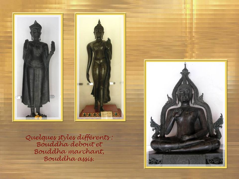 Quelques styles différents : Bouddha debout et Bouddha marchant, Bouddha assis.