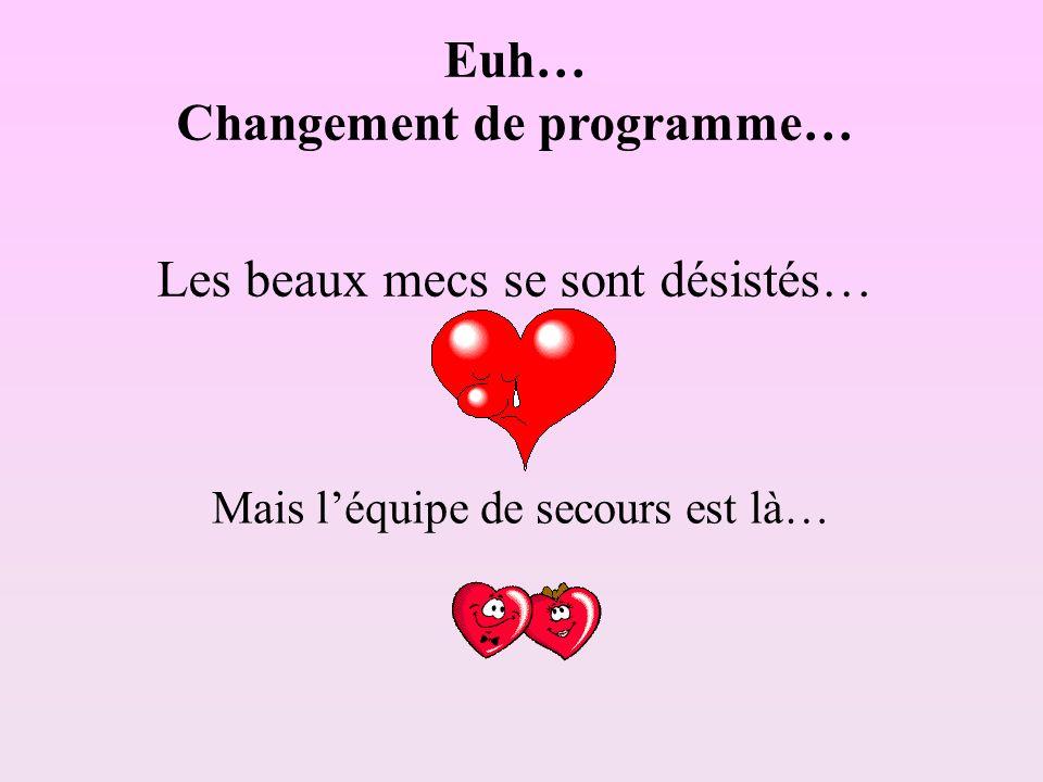 Euh… Changement de programme…