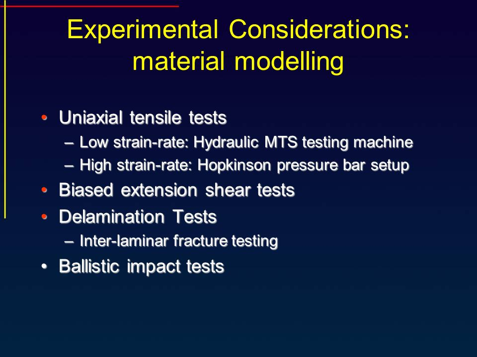 Experimental Considerations: material modelling