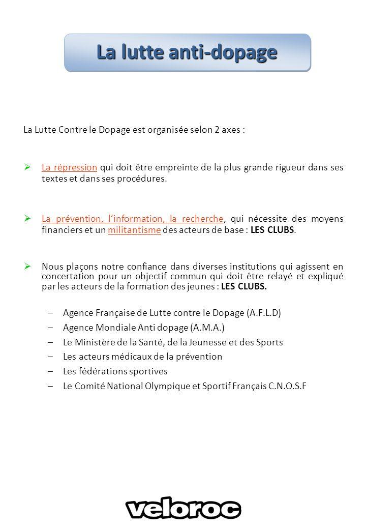 La lutte anti-dopage La Lutte Contre le Dopage est organisée selon 2 axes :