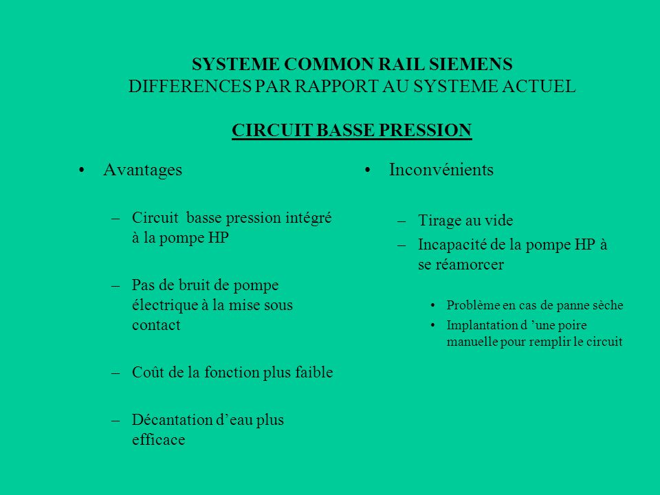 SYSTEME COMMON RAIL SIEMENS DIFFERENCES PAR RAPPORT AU SYSTEME ACTUEL CIRCUIT BASSE PRESSION