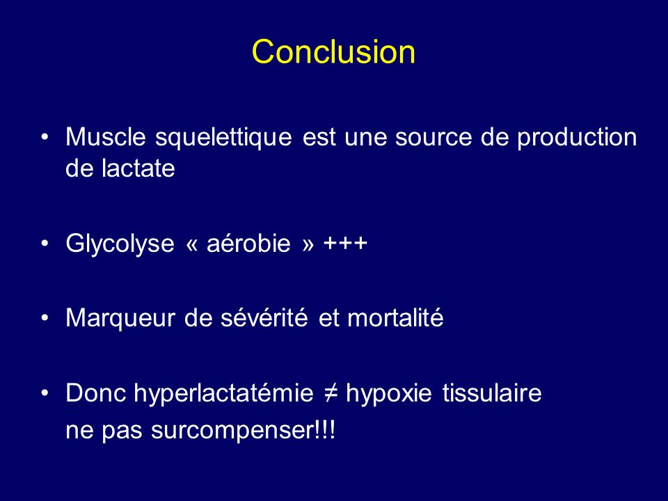 Conclusion Muscle squelettique est une source de production de lactate