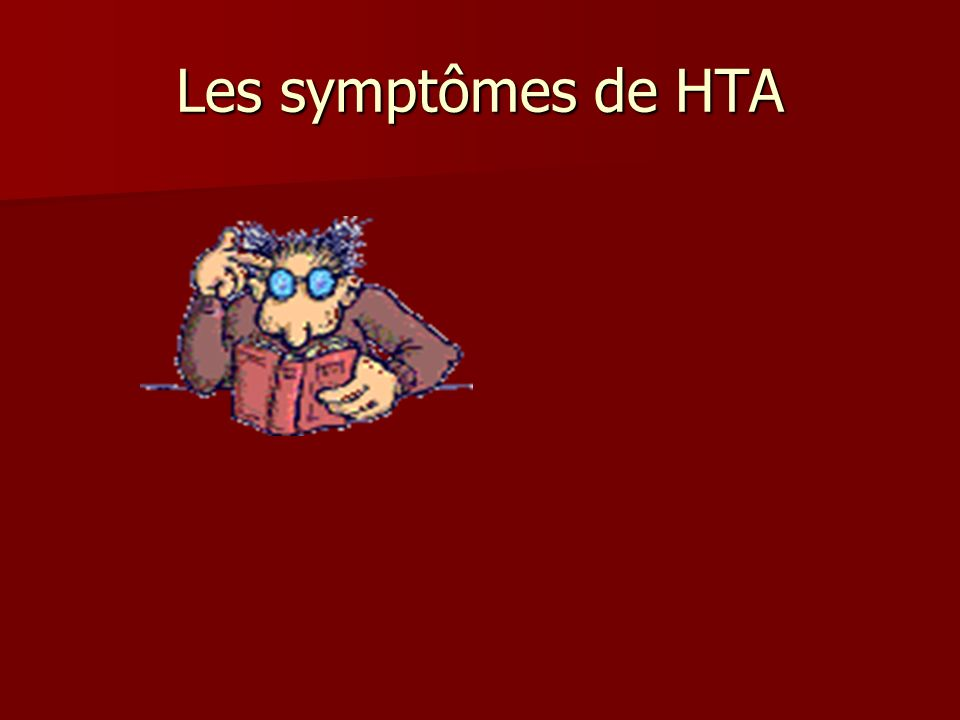 Les symptômes de HTA