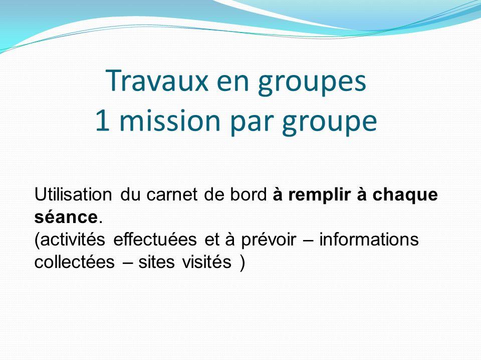 Travaux en groupes 1 mission par groupe