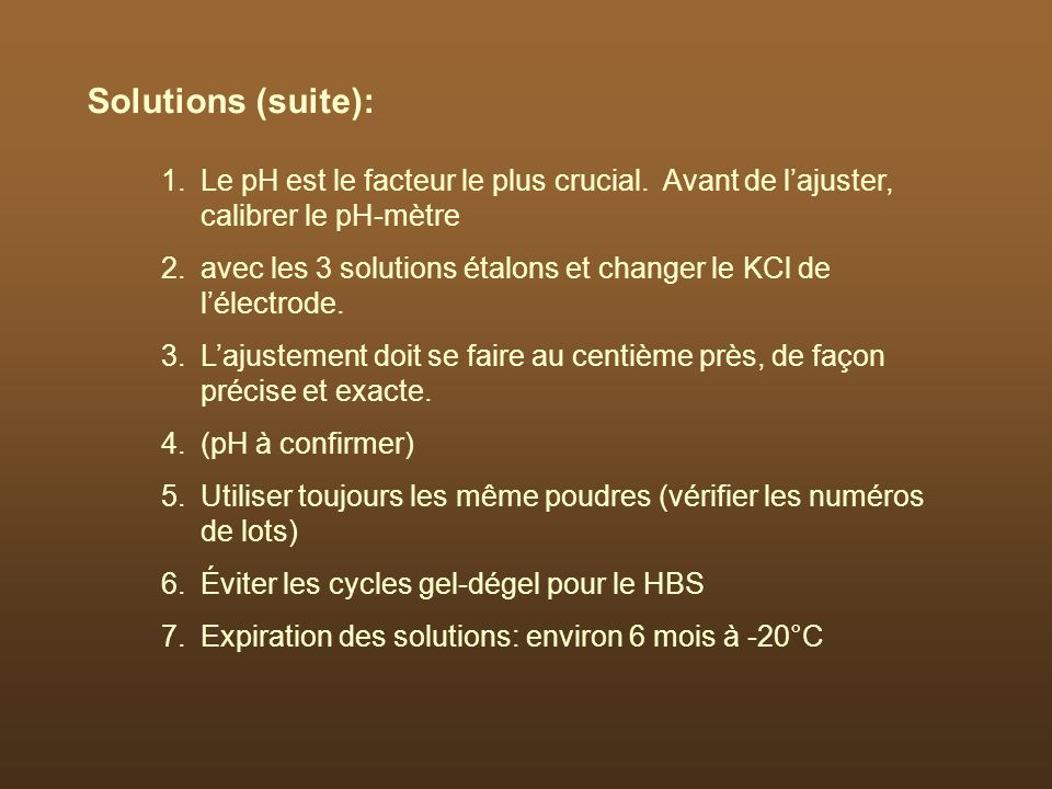 Solutions (suite): Le pH est le facteur le plus crucial. Avant de l'ajuster, calibrer le pH-mètre.