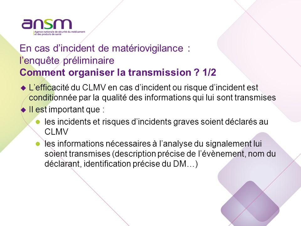 En cas d'incident de matériovigilance : l'enquête préliminaire Comment organiser la transmission 2/2