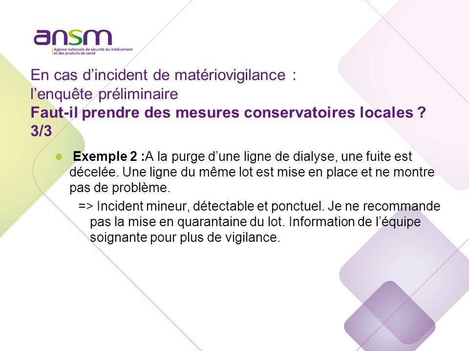 En cas d'incident de matériovigilance : l'enquête préliminaire Conservation du DM 1/2