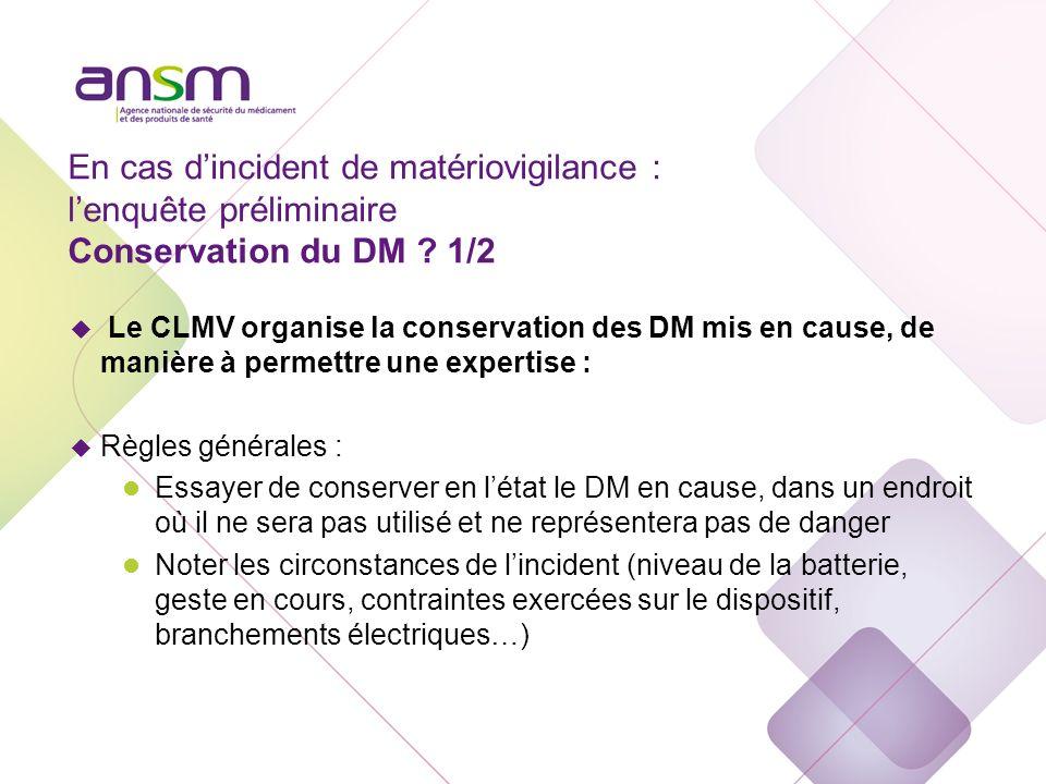 En cas d'incident de matériovigilance : l'enquête préliminaire Conservation du DM 2/2