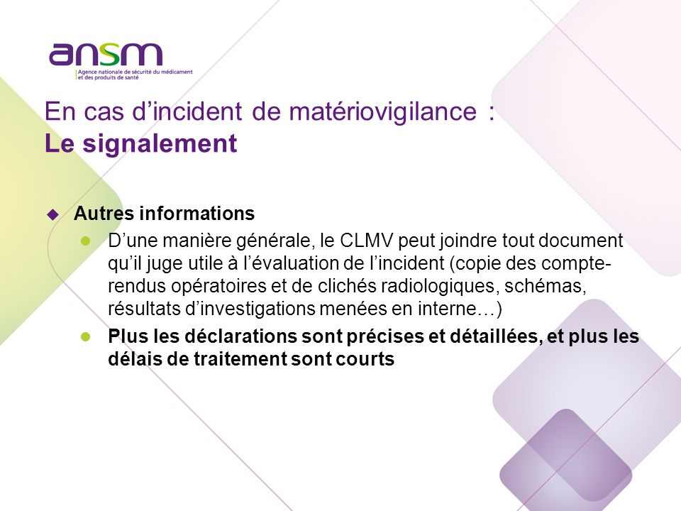 Le CLMV : l'interlocuteur de l'ANSM L'accusé de réception et le mode de traitement de l'incident 1/3