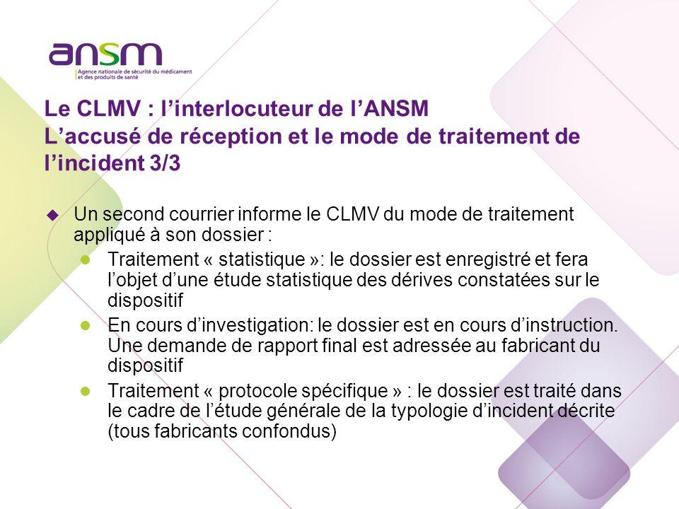 Le CLMV : l'interlocuteur de l'ANSM Les demandes d'informations complémentaires